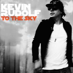 Kevin Rudolf To the Sky, 2010