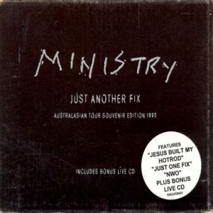 Ministry Just Another Fix, 1995