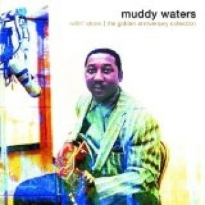 Muddy Waters Rollin' Stone: The Golden Anniversary Collection, 2000