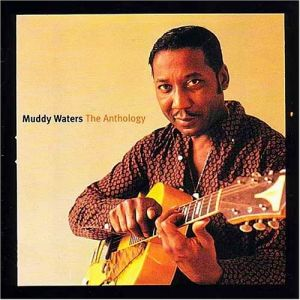 Muddy Waters The Anthology (1947–1972), 2001