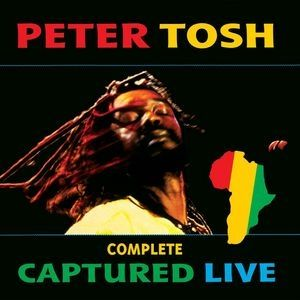 Peter Tosh Complete Captured Live, 2002