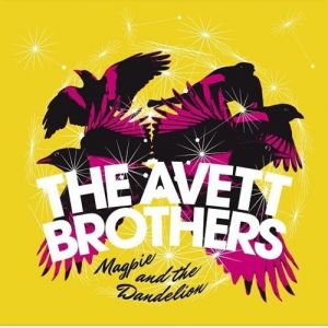 The Avett Brothers Magpie and the Dandelion, 2013