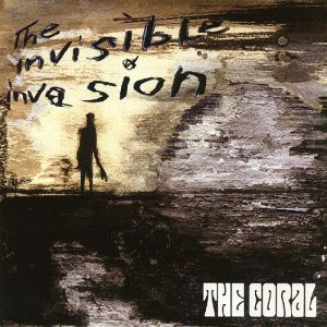 The Coral The Invisible Invasion, 2005