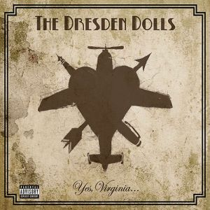 The Dresden Dolls Yes, Virginia..., 2006