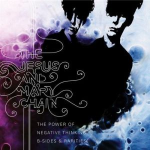 The Power of Negative Thinking: B-Sides & Rarities Album