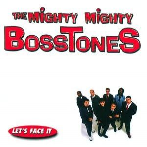 The Mighty Mighty Bosstones Let's Face It, 1997