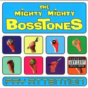The Mighty Mighty Bosstones Pay Attention, 2000