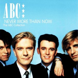 Never More Than Now - The ABC Collection Album