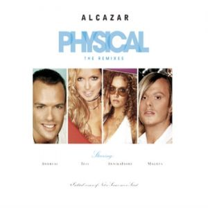 Alcazar Physical, 2004