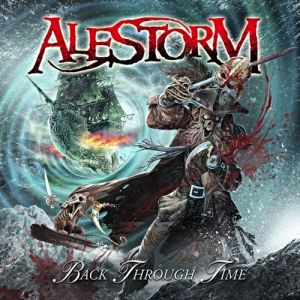 Alestorm Back Through Time, 2011