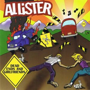 Allister Dead Ends and Girlfriends, 1999