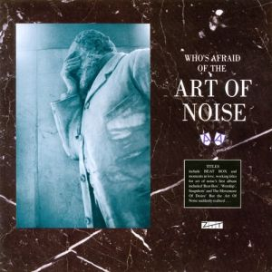Who's Afraid of the Art of Noise? - album