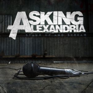 Asking Alexandria Stand Up and Scream, 2009