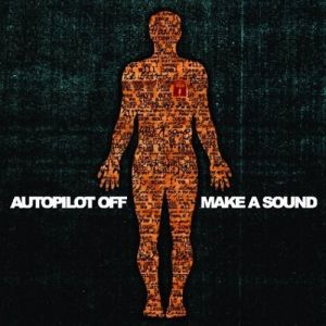 Autopilot Off Make a Sound, 2004