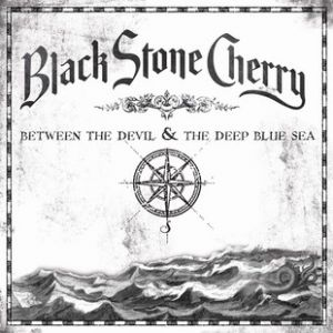 Black Stone Cherry Between the Devil and the Deep Blue Sea, 2011