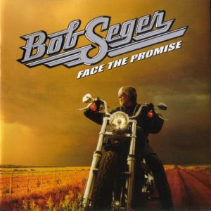 Bob Seger Face the Promise, 2006