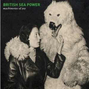British Sea Power Machineries of Joy, 2013