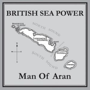 British Sea Power Man of Aran, 2009