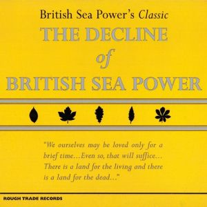 British Sea Power The Decline of British Sea Power, 2003