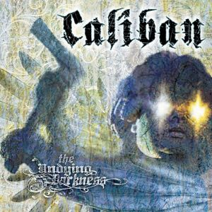 Caliban The Undying Darkness, 2006