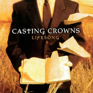 Casting Crowns Lifesong, 2005