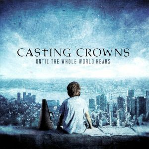 Casting Crowns Until the Whole World Hears, 2009