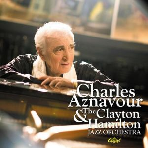 Charles Aznavour Charles Aznavour and The Clayton Hamilton Jazz Orchestra, 2009