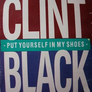 Clint Black Put Yourself in My Shoes, 1990