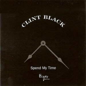 Clint Black Spend My Time, 2003