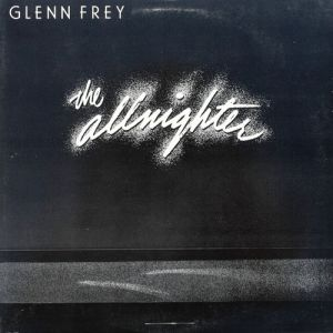 Glenn Frey The Allnighter, 1984