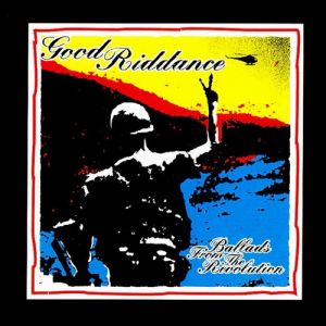 Good Riddance Ballads from the Revolution, 1998