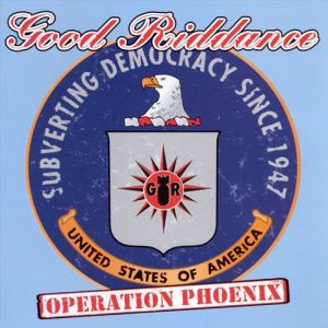 Good Riddance Operation Phoenix, 1999