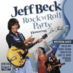 Jeff Beck Rock & Roll Party: Honoring Les Paul, 2011