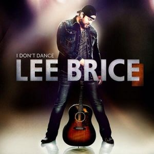 Lee Brice I Don't Dance, 2014
