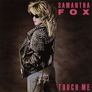 Samantha Fox Touch Me, 1986