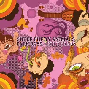 Super Furry Animals Dark Days/Light Years, 2009