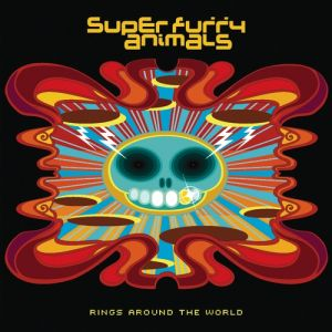 Super Furry Animals Rings Around the World, 2001