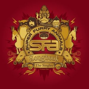 Super Furry Animals Songbook: The Singles, Vol. 1, 2004