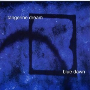 Tangerine Dream Blue Dawn, 2006