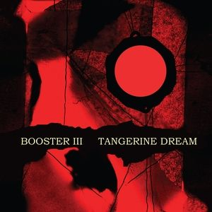 Tangerine Dream Booster III, 2009