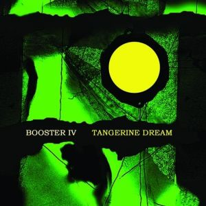 Tangerine Dream Booster IV, 2011