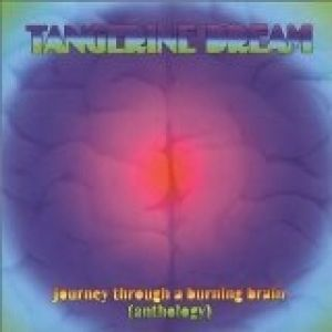 Tangerine Dream Journey Through a Burning Brain, 2002