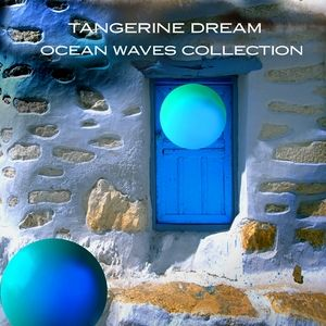 Tangerine Dream Ocean Waves Collection, 2007
