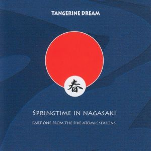 Tangerine Dream Springtime In Nagasaki, 2007