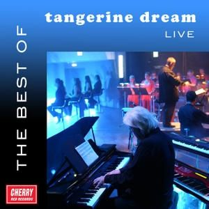 Tangerine Dream The Best Of Tangerine Dream Live, 2014