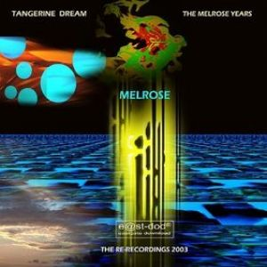 Tangerine Dream The Melrose Years, 2002