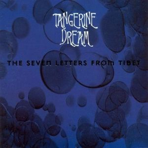 Tangerine Dream The Seven Letters from Tibet, 2000