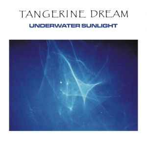 Tangerine Dream Underwater Sunlight, 1986