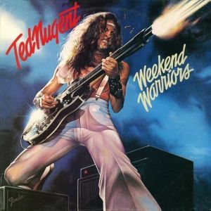 Ted Nugent Weekend Warriors, 1978