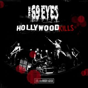 The 69 Eyes: Hollywood Kills: Live At The Whiskey A Go Go - album